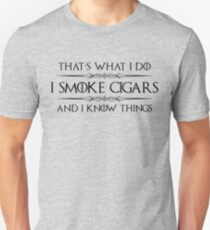 Cigar Gifts for Men - I Smoke Cigars and I Know Things for Cigar Smokers Unisex T-Shirt