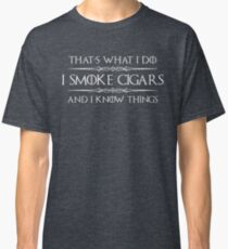 Cigar Gifts for Men - I Smoke Cigars and I Know Things for Cigar Smokers Lovers Classic T-Shirt