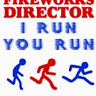 FIreworks director I run you run Funny Kids Patriotic USA Fouth of July T shirts 4th by DesIndie