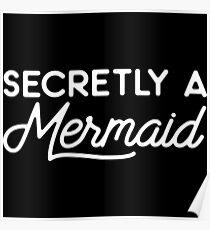 Secretly a mermaid. Poster