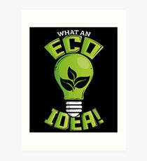 What An Eco Idea Funny Earth Day Art Print