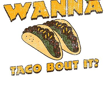 Vintage style funny taco lovers | Wanna taco bout it? by ETIndustries