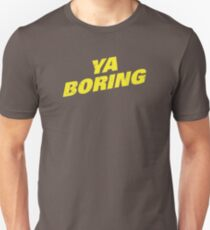 Brooklyn Nine Nine Ya Boring Diagonal Shirt Unisex T-Shirt