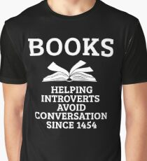 Funny Introvert Shirt-Books Helping Introverts Avoid Conversation Since 1454 for Bookworm Gift Graphic T-Shirt