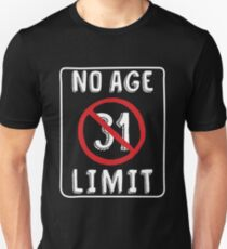No Age Limit 31st Birthday Gifts Comical B Day For 31 Year Old Unisex T