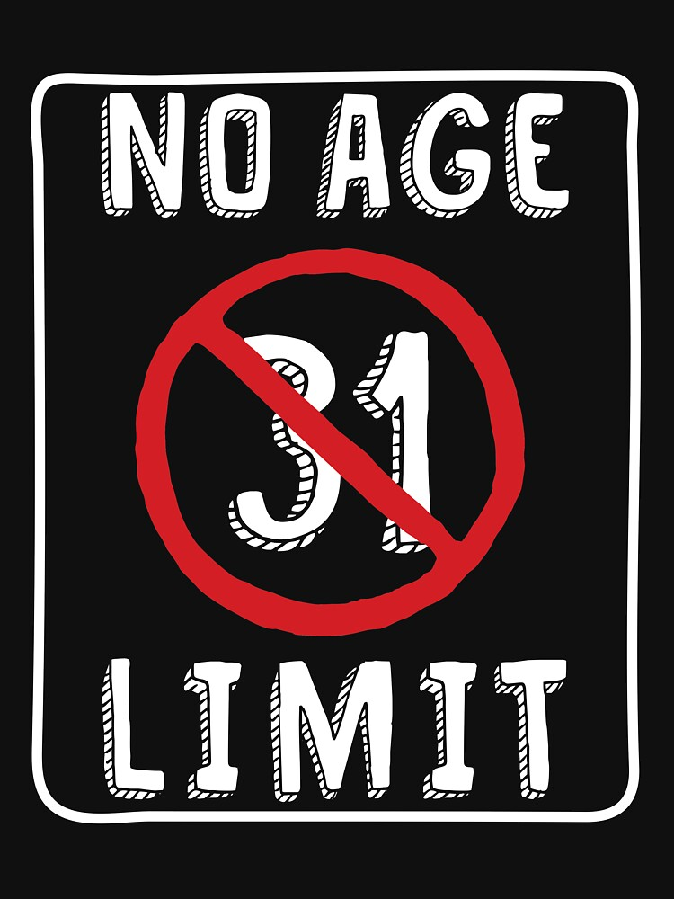 No Age Limit 31st Birthday Gifts Comical B Day For 31 Year Old By MemWear