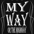 My Way or the Highway von Exilant