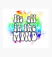 Its all in the Mind Photographic Print