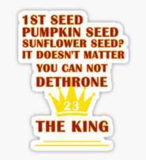 YOU CAN NOT DETHRONE THE KING 23 NBA 2018 T-SHIRT Sticker