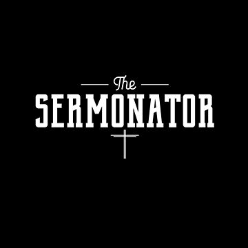 The Sermonator with Cross - Funny Pastor  by Dlinca