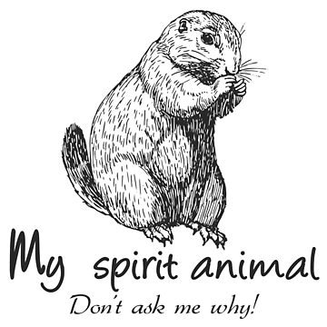 Prairie Dog is my spirit animal by Manikool
