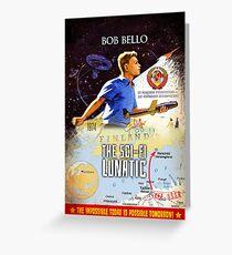 The Sci-Fi Lunatic Greeting Card