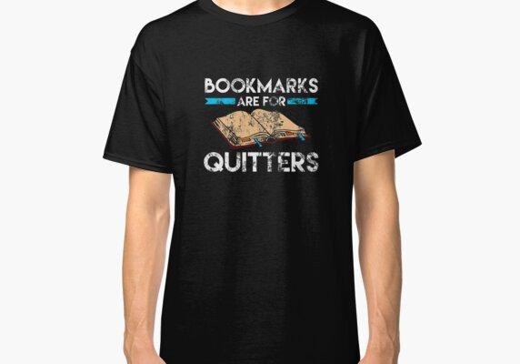 Bookmarks Are For Quitters Reader Distressed