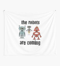 THE ROBOTS ARE COMING Wall Tapestry