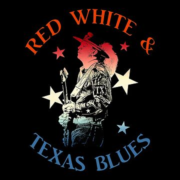 RED WHITE & TEXAS BLUES by BobbyG305