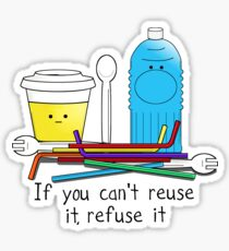 If you can't reuse it refuse it Sticker