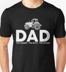 Dad The Farmer The Myth The Legend Fathers Day T-shirt Unisex T-Shirt