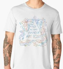 Not All Who Wander Are Lost Men's Premium T-Shirt