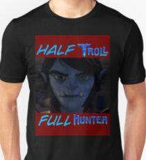 Half Troll, Full Hunter Unisex T-Shirt