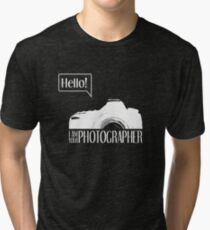 Hello... I am your photographer (white version) Tri-blend T-Shirt