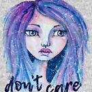Don't Care by LittleMissTyne