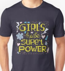 Colorful hand-drawn lettering quote with a phrase - Girls have super power. Unisex T-Shirt