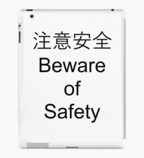 Bad Translation - Beware of Safety iPad Case/Skin
