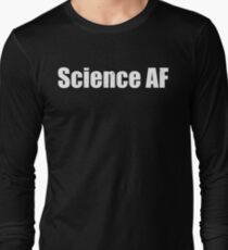 Science AF Sarcasm Sarcastic Cute Funny T Shirt Shirt Father Husband Cute Gift Present Son Daughter Birthday Gift For Intelligent Smart Person  Long Sleeve T-Shirt