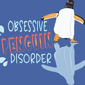 OPD Obsessive Penguin Disorder by SugarVeryGlider