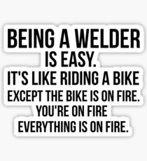 Being a Welder Is Easy Sticker