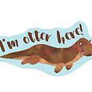 I'm otter here! Otter pun by hitechmom