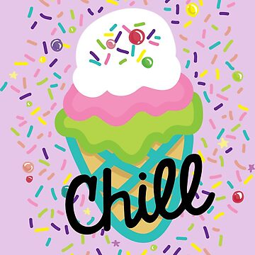 Chill or be Chilled by brogantickner