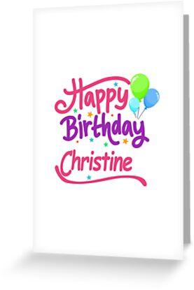 Joyeux Anniversaire Christine Cartes De Vœux Par Pm Names Redbubble