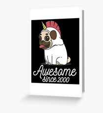Awesome since 2000 - Funny Unicorn Pug Gift Greeting Card