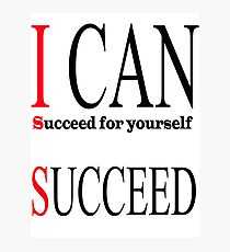 i can succeed Photographic Print