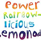Power Rainbow-Licious Lemonade by mellierosetest