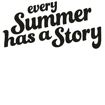 Every Summer Has a Story by GoOsiris