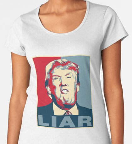 Trump Liar Poster T-shirt Women's Premium T-Shirt