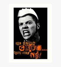 Guy Named Griff - Just Say No Art Print