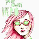 Be Your Own Hero - Pink Version by LittleMissTyne