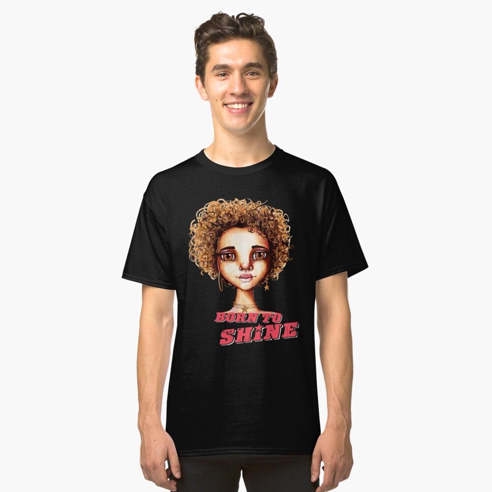 Born to Shine Classic T-Shirt