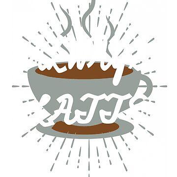 Always Latte  by MyLittleMutant