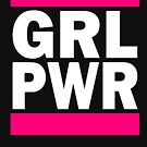 GRL PWR by Thelittlelord