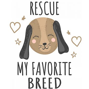 Cute Dog Rescue My Favorite Breed Love Dogs Gift by MyLittleMutant