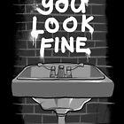 You Look Fine by frogafro