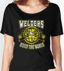 Welders Build the world Women's Relaxed Fit T-Shirt