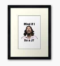 Mind if I do a J? The Dude Big Lebowski tshirt Framed Print