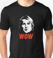 Wow. It's Owen Wilson. Unisex T-Shirt
