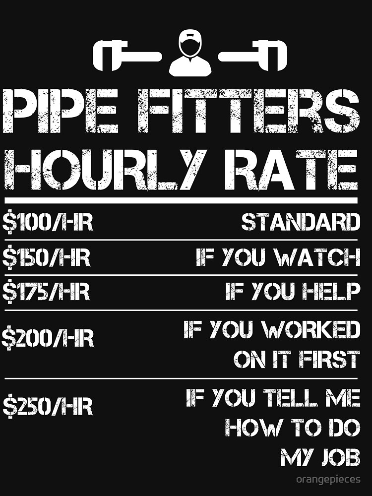 Funny Pipe Fitters Hourly Rate Shirt Wrench Men Labor Rate by orangepieces
