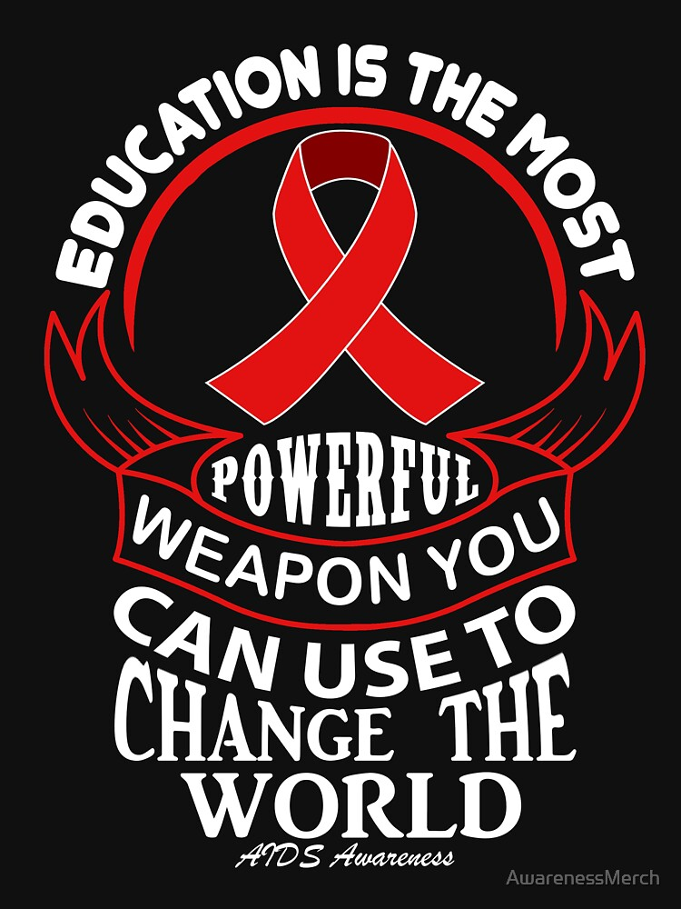 Education is The Most Powerful Weapon You Can Use to Change the World. AIDS Awareness Quote  by AwarenessMerch